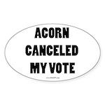 ACORN Canceled My Vote Oval Sticker (10 pk)