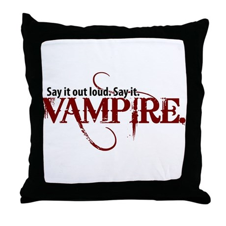 Say It Out Loud. Say It. Vamp Throw Pillow