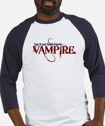 Say It Out Loud. Say It. Vamp Baseball Jersey
