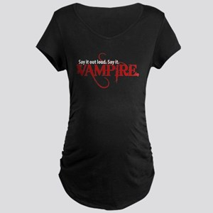 Say It Out Loud. Say It. Vamp Maternity Dark T-Shi