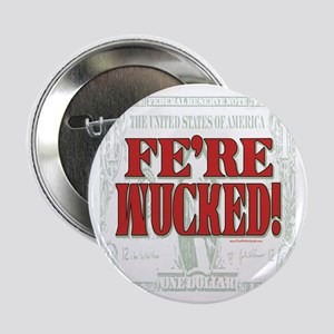 "Fe're Wucked Protest 2.25"" Button"