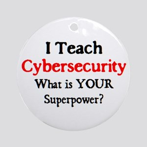 teach cybersecurity Round Ornament