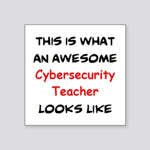 """awesome cybersecurity teach Square Sticker 3"""" x 3"""""""