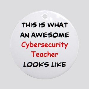 awesome cybersecurity teacher Round Ornament