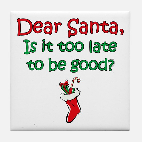 Santa Too Late Tile Coaster