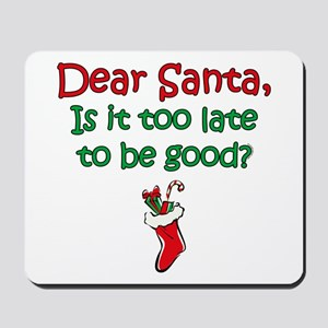 Santa Too Late Mousepad