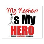 Lung Cancer Hero (Nephew) Small Poster