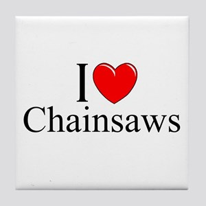 """I Love (Heart) Chainsaws"" Tile Coaster"