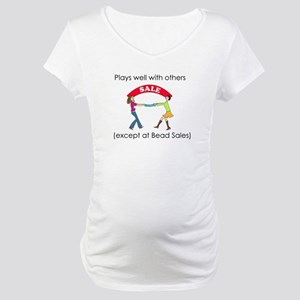 Plays well with others... Maternity T-Shirt