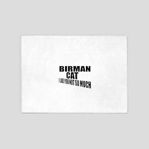 Birman Cat I Like You Not So Much 5'x7'Area Rug