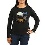 Whatcha Doin Women's Long Sleeve Dark T-Shirt