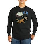 Whatcha Doin Long Sleeve Dark T-Shirt