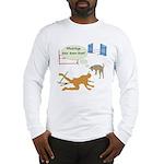 Whatcha Doin Long Sleeve T-Shirt