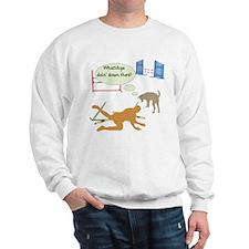 Whatcha Doin Sweatshirt