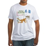 Whatcha Doin Fitted T-Shirt