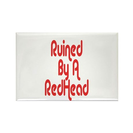 Ruined By RedHead Rectangle Magnet
