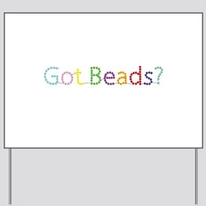 Got Beads? Yard Sign