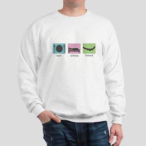 Eat. Sleep. Bead. Sweatshirt