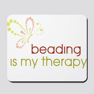 Beading is my Therapy Mousepad