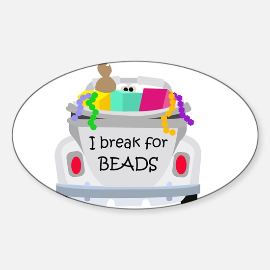 I brake for beads Oval Decal