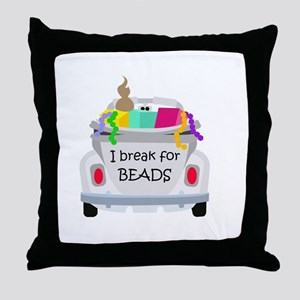 I brake for beads Throw Pillow