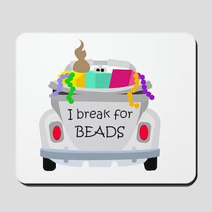 I brake for beads Mousepad