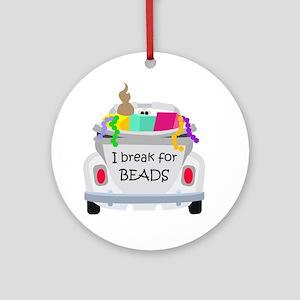 I brake for beads Ornament (Round)
