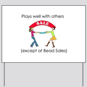 Plays well with others... Yard Sign