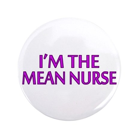 "I'm The Mean Nurse 3.5"" Button (100 pack)"