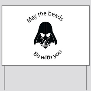 May the Beads be with You Yard Sign