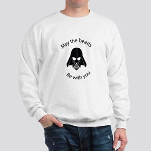 May the Beads be with You Sweatshirt