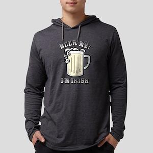 Beer Me! Im Irish Long Sleeve T-Shirt