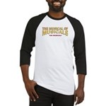 THE MUSICAL OF MUSICALS Baseball Jersey