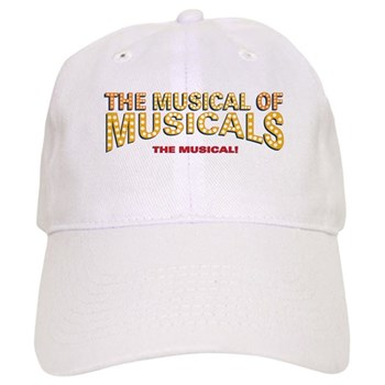 THE MUSICAL OF MUSICALS (THE MUSICAL!) Cap