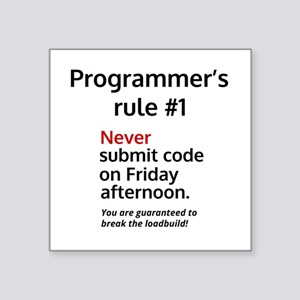 Programmer's rule #1 Sticker