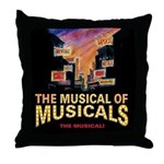 THE MUSICAL OF MUSICALS Throw Pillow