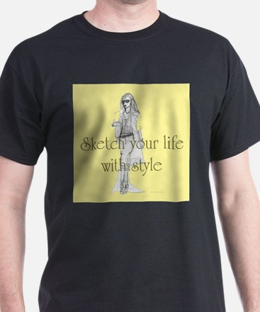 Sketch your life in style T-Shirt