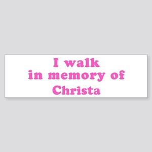 Walk in memory of Christa Bumper Sticker