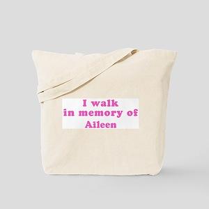 Walk in memory of Aileen Tote Bag