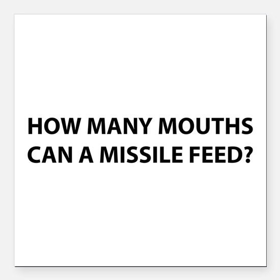 """How Much for a Missile? Square Car Magnet 3"""" x 3"""""""