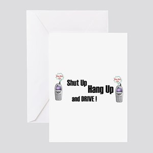 SHUT UP ,HANG UP , AND DRIVE! Greeting Cards (Pack