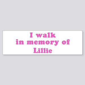 Walk in memory of Lillie Bumper Sticker
