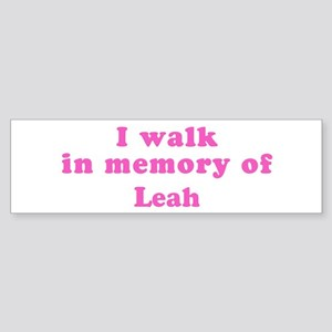 Walk in memory of Leah Bumper Sticker