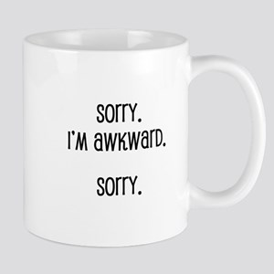 Sorry. I'm Awkward. Sorry. Mugs