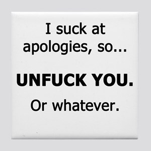 I Suck at Apologies Tile Coaster