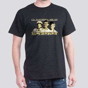 Rather Be in Mayberry Dark T-Shirt