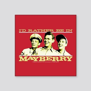 "Rather Be in Mayberry Square Sticker 3"" x 3"""