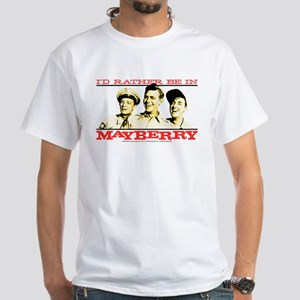 Rather Be in Mayberry White T-Shirt