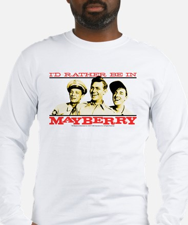 Rather Be in Mayberry Long Sleeve T-Shirt