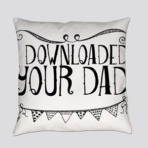 I Downloaded Your Dad Everyday Pillow